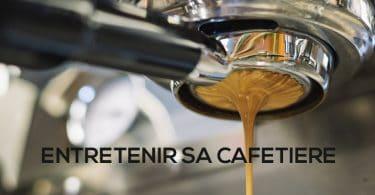 entretenir cafetiere
