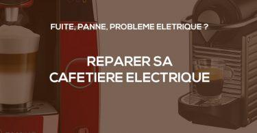 réparer cafetière électrique