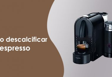 ¿Cómo descalcifico una cafetera Nespresso?