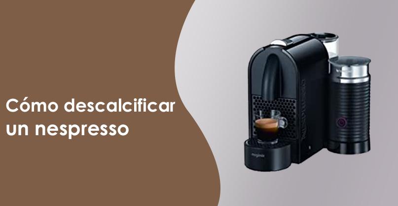 ¿Cómo mantener una máquina de Nespresso?